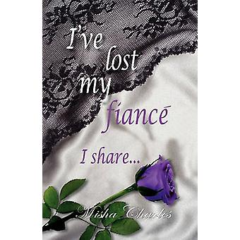 Ive Lost my fiance I share... by Charles & Misha