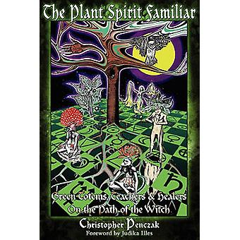 The Plant Spirit Familiar by Penczak & Christopher