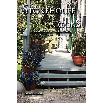 Stonehouse Cooks by Stephens & Lorina