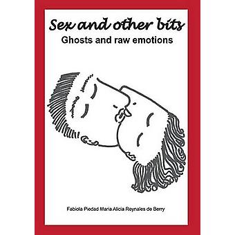 Sex and Other BitsGhosts and raw emotions by Berry & Fabiola