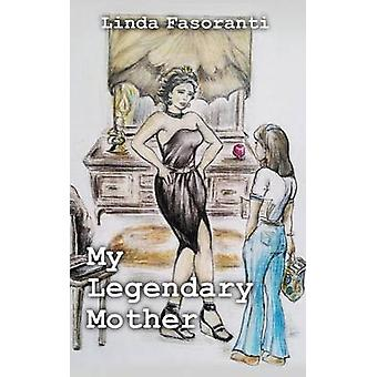 My Legendary Mother by Fasoranti & Linda