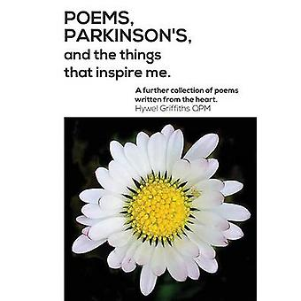 Poems Parkinsons and the things that inspire me by Griffiths & Hywel