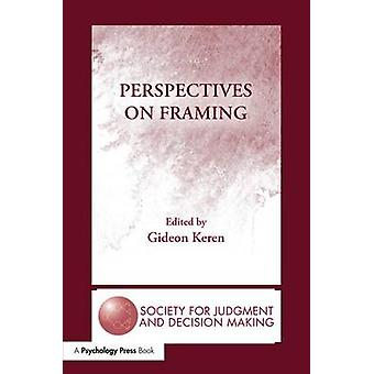 Perspectives on Framing by Keren & Gideon