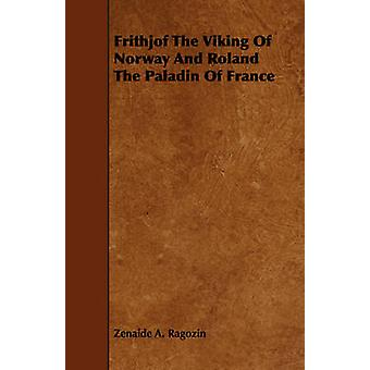 Frithjof the Viking of Norway and Roland the Paladin of France by Ragozin & Zenaide A.