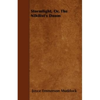 Stormlight Or The Nihilists Doom by Muddock & Joyce Emmerson