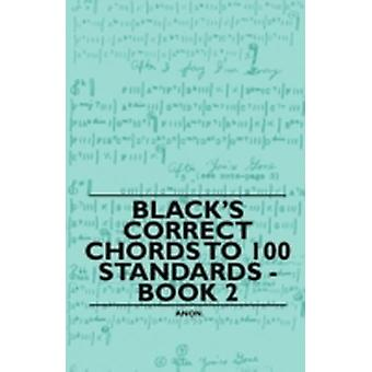 Blacks Correct Chords to 100 Standards  Book 2 by Anon