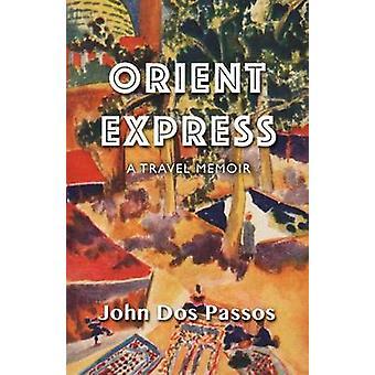 Orient Express by Dos Passos & John
