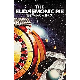 The Eudaemonic Pie The Bizarre True Story of How a Band of Physicists and Computer Wizards Took On Las Vegas by Bass & Thomas A