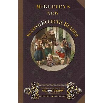 McGuffeys New Second Eclectic Reader by McGuffey & William Holmes