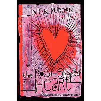 The RoadShaped Heart by Purdon & Nick