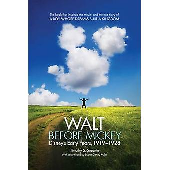 Walt before Mickey by Timothy S. Susanin