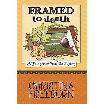 FRAMED TO DEATH by Freeburn & Christina