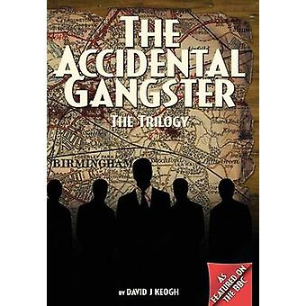 The Accidental Gangster The Trilogy by Keogh & David J