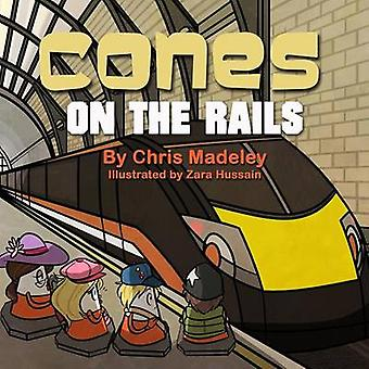 Cones On The Rails by Madeley & Chris