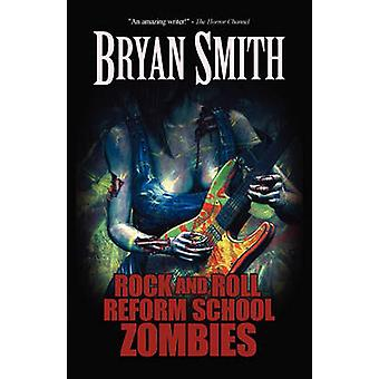 Rock and Roll Reform School Zombies by Smith & Bryan