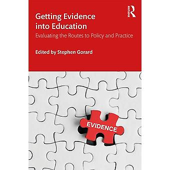 Getting Evidence into Education by Stephen Gorard