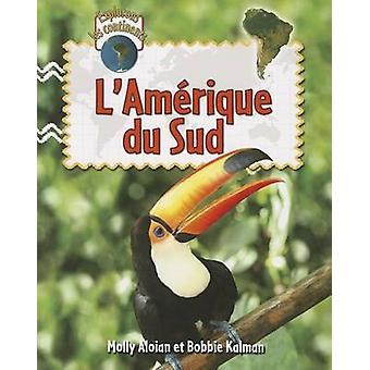 L'Amerique Du Sud by Molly Aloian - Bobbie Kalman - 9782895794615 Book