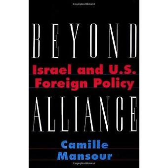 Beyond Alliance - Israel and U.S. Foreign Policy par Camille Mansour -