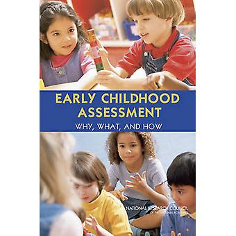 Early Childhood Assessment - Why - What - and How by Board on Children