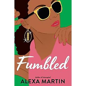 Fumbled - The Playbook #2 by Alex Martin - 9780451491978 Book