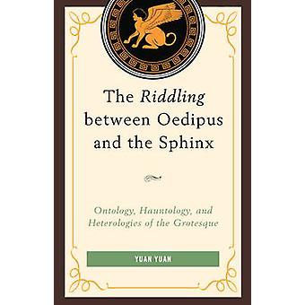 The Riddling Between Oedipus and the Sphinx - Ontology - Hauntology -