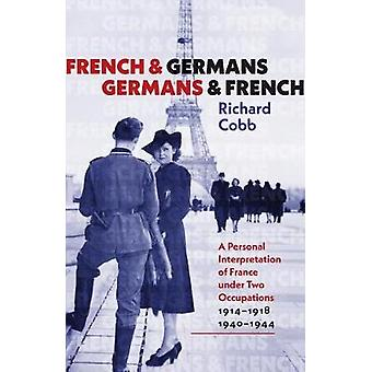 French and Germans - Germans and French - A Personal Interpretation o