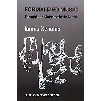 Formalized Music - Thought and Mathematics in Composition (revised edi