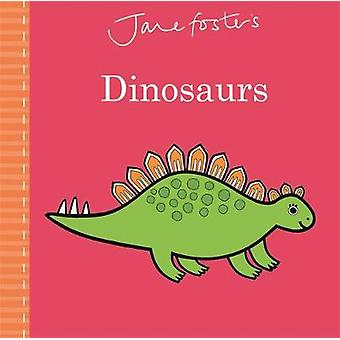 Jane Foster's Dinosaurs by Jane Foster - 9781787413634 Book