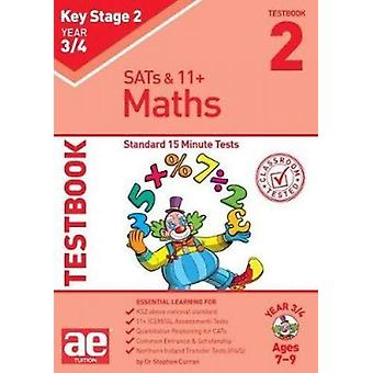 KS2 Maths Year 3/4 Testbook 2 - Standard 15 Minute Tests by Dr Stephen