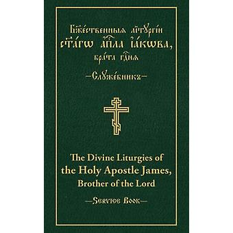 Divine Liturgies of the Holy Apostle James Brother of the L by Vitaly Permiakov