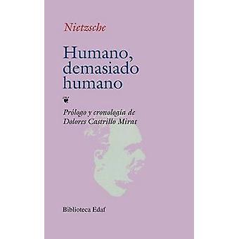 Humano - Demasiado Humano by Friedrich Wilhelm Nietzsche - Nietzsche