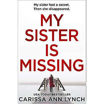 My Sister is Missing by Carissa Ann Lynch - 9780008324490 Book