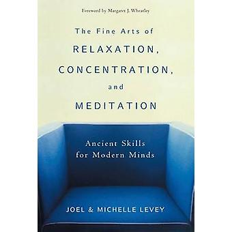 The Fine Arts of Relaxation - Concentration and Meditation - Ancient S
