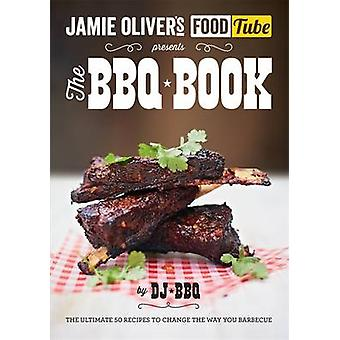 Jamie's Food Tube - The BBQ Book by DJ BBQ - 9780718179182 Book