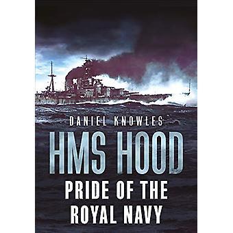 HMS Hood - Orgoglio della Royal Navy di Daniel Knowles - 9781781557235 B