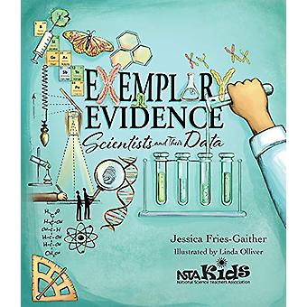 Exemplary Evidence - Scientists and Their Data by Jessica Fries-Gaithe
