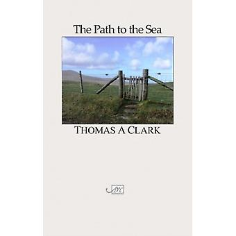 The Path to the Sea by Thomas A Clark