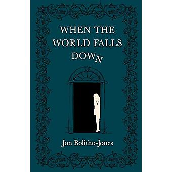 When the World Falls Down by Jon Bolitho-Jones - 9781838592851 Book