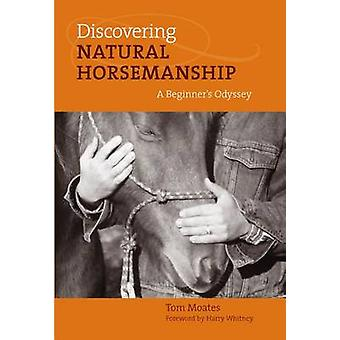 Discovering Natural Horsemanship by Moates & Tom