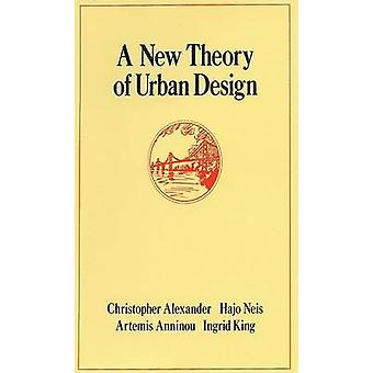 A New Theory of Urban Design by Christopher Alexander - Hajo Neis - A