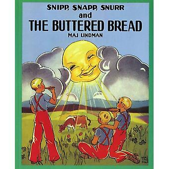 Snipp Snapp Snurr and the Buttered Bread by Lindman & Maj