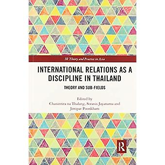 International Relations as a Discipline in Thailand by Edited by Chanintira na Thalang & Edited by Soravis Jayanama & Edited by Jittipat Poonkham