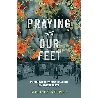 Praying with Our Feet by Lindsey Krinks
