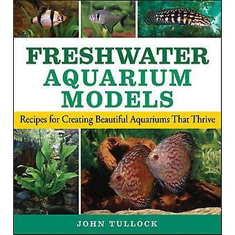 Freshwater Aquarium Models - Recipes for Creating Beautiful Aquariums
