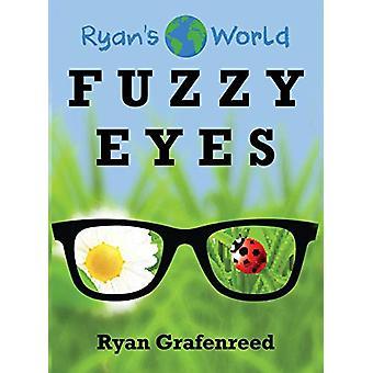 Fuzzy Eyes by Ryan Grafenreed - 9780692975695 Book