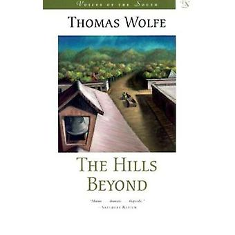 The Hills Beyond - A Novel by Thomas Wolfe - 9780807125670 Book