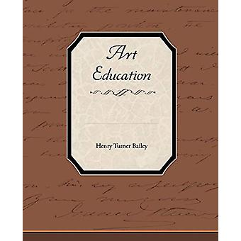 Art Education by Henry Turner Bailey - 9781438534893 Book