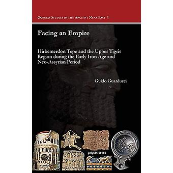 Facing an Empire - Hirbemerdon Tepe and the Upper Tigris Region during