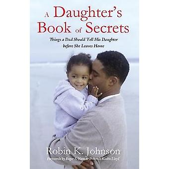 A Daughter's Book of Secrets by Robin K Johnson - 9781498292153 Book