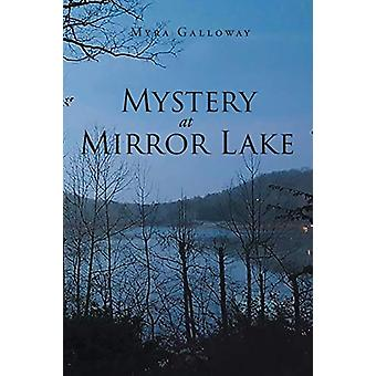 Mystery at Mirror Lake by Myra Galloway - 9781644719930 Book